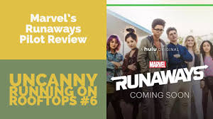 Marvel Runaways The 6 Best - families are important uror 6 marvel s runaways running on