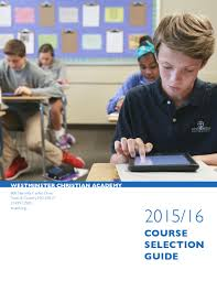 course selection guide 2015 16 by westminster christian academy