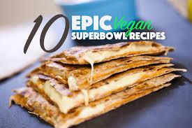 super bowl appetizers 10 epic vegan super bowl recipes carrots and flowers
