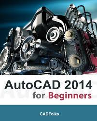 autocad 2014 for beginners cadfolks 9781495349959 amazon com books