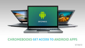 chromebook android chromebooks get access to android apps