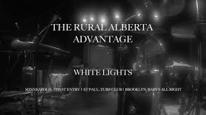 white lights white lights by the rural alberta advantage