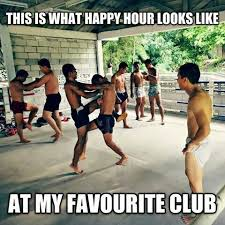 Martial Arts Memes - happy hour muay thai style lol martial arts memes and humor