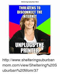 Sheltering Suburban Mom Meme - 25 best memes about sheltering suburban mom sheltering