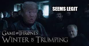Meme Creator Winter Is Coming - pretty meme creator winter is coming image tagged in donald trump