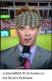 Joe Buck Meme - fox uakers8806 fit 43 buses on joe buck s forehead advice