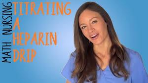 nursing math heparin drip and heparin titration youtube