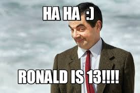Ronald Meme - meme creator ha ha ronald is 13