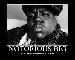 Notorious Big Meme - notorious e71f44 409012 jpg