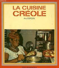 la cuisine cr le la cuisine creole par ebroin ary emile desormeaux couverture souple