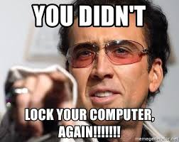 Lock Your Computer Meme - you didn t lock your computer again nicolas cage pointing