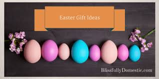 hippity hoppity easter gifts blissfully domestic