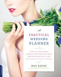 step by step wedding planning a practical wedding planner a step by step guide to creating the