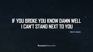 I Love Soccer Quotes by 27 Most Inspirational Kevin Gates Quotes Successstory