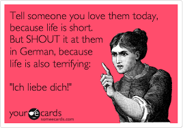 Life Is Short Meme - tell someone you love them today because life is short but shout