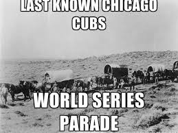 Chicago Cubs Memes - cubs parade last time the cubs won the world series know your meme