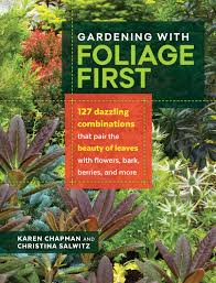 gardening with foliage first 127 dazzling combinations that pair