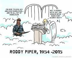 Roddy Piper Meme - r i p roddy piper
