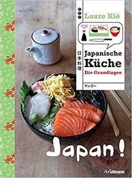 japanische küche japan japanische küche die grundlagen länderküchen schritt für