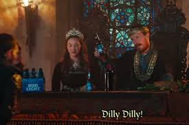 bud light commercial friends dilly dilly what does that phrase from bud light commercials mean