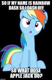 Rainbow Dash Meme - confused rainbow dash imgflip