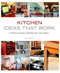 Interior Solutions Kitchens by Kitchen Ideas That Work Creative Design Solutions For Your Home