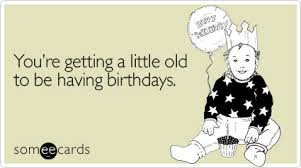 birthday ecard youre getting a to be