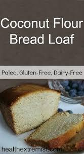 Paleo Bread Recipe Bread Machine Best 25 Coconut Flour Bread Ideas On Pinterest Keto Bread