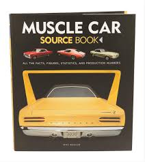 muscle car source book all the facts figures statistics and