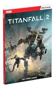 titanfall 2 prima official guide david knight daniel herrera