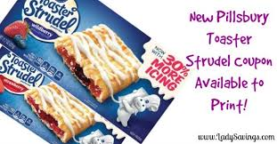 Toaster Strudle New Pillsbury Toaster Strudel Coupon Available To Print