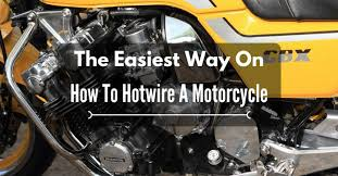 the easiest way on how to hotwire a motorcycle things a real
