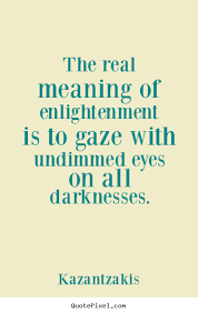 inspirational quotes the real meaning of enlightenment is to gaze