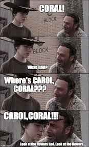 Coral Meme - the walking dead coral imgflip