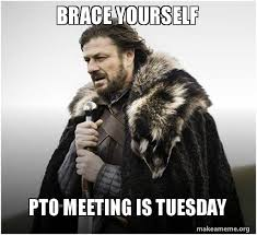Pto Meme - brace yourself pto meeting is tuesday brace yourself game of