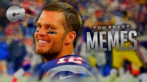 Tom Brady Memes - tom brady memes youtube