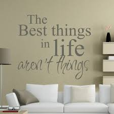 inspirational wall decals roselawnlutheran the best things in life are not things life wall decal wall vinyl sayings inspirational