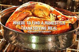 open restaurants for thanksgiving thanksgiving meals for all kentucky for kentucky
