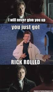 Never Gonna Give You Up Meme - things rick astley will never do rick astley