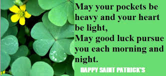may good luck pursue you each morning and night happy saint