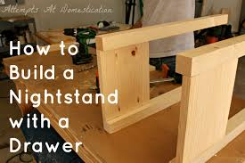 How To Build A Cheap End Table by Fresh How To Build A Nightstand 93 With Additional Small Home