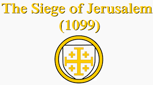 si鑒e de j駻usalem 1099 si鑒e de j駻usalem 1099 28 images lost islamic history the