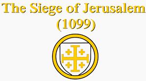 si鑒e de j駻usalem 1099 si鑒e de j駻usalem 1099 28 images siege of jerusalem 1099 what