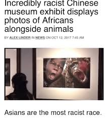 Exhibit Memes - 25 best memes about racist chinese racist chinese memes