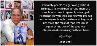 jeffrey kluger quote certainly can get along without