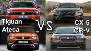 mazda5 vs honda crv volkswagen tiguan vs seat ateca vs honda cr v vs mazda cx 5