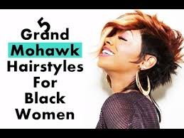 mwahahwk hairstule done using kinky 5 grand mohawk hairstyles for black women youtube