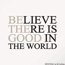 believe there is good in the world wall decal home decor vinyl