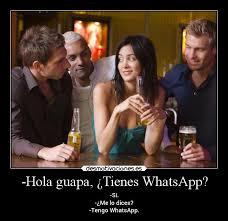 hola imagenes whatsapp hola guapa tienes whatsapp desmotivaciones