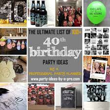 100 40th birthday party ideas u2014by a professional party planner